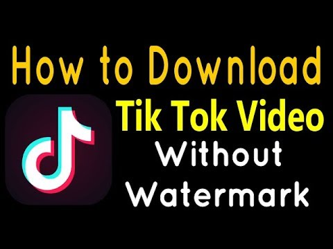 How to Download Tik Tok Video Without Watermark
