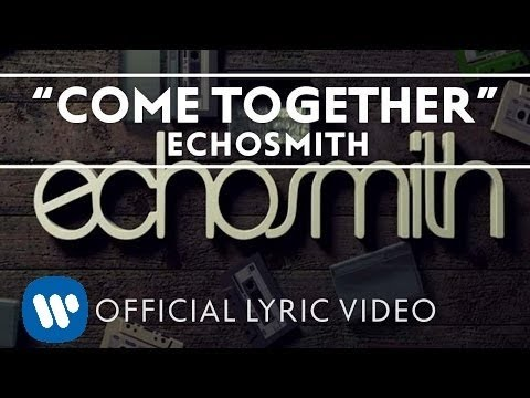Echosmith - Come Together [Official Lyric Video]