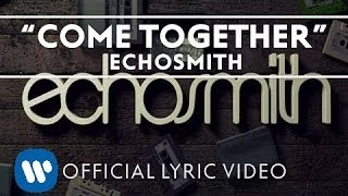 Baixar - Echosmith Come Together Official Lyric Video Grátis