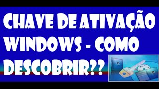 Como descobrir a chave de ativação Windows • 2015  (Windows 7 • Windows 8 • Windows 10)