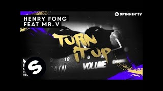 Henry Fong feat. Mr. V - Turn It Up (OUT NOW)