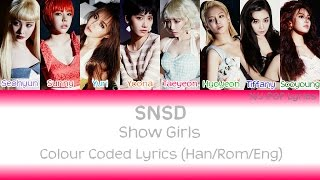 Girls' Generation (소녀시대) - Show Girls Colour Coded Lyrics (Han/Rom/Eng)