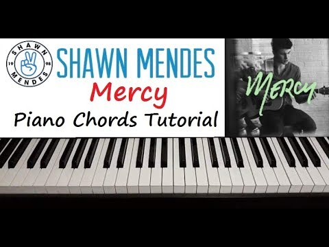 Shawn Mendes Mercy Piano Chords Tutorial Youtube