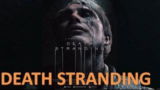 Death Stranding - Трейлер игры от Hideo Kojima 2017