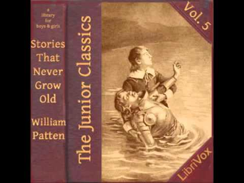 The Junior Classics: Stories That Never Grow Old (FULL Audiobook)