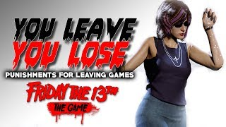 Punishments for Leaving Games   New Method: The Salt Mines   Friday the 13th: The Game