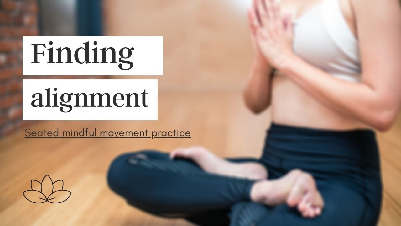 Finding alignment - Mindful practices