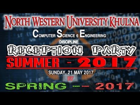 North Western University Khulna - CSE- SUMMER'17 Reception by SPRING'17