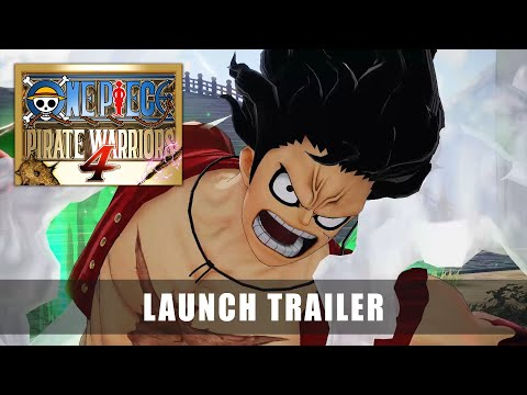ONE PIECE: PIRATE WARRIORS 4 – Launch Trailer