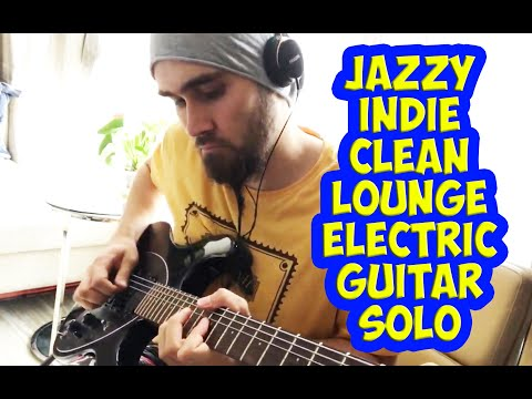 Jazzy indie clean lounge electric guitar solo music band artist