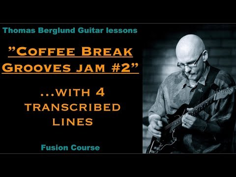 My Coffee Break Grooves Jam #2 with 4 transcribed lines - Guitar Lesson