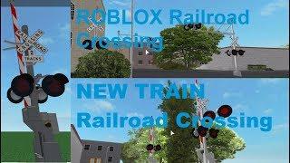 ROBLOX NEW TRAIN Railroad Crossing Part Two