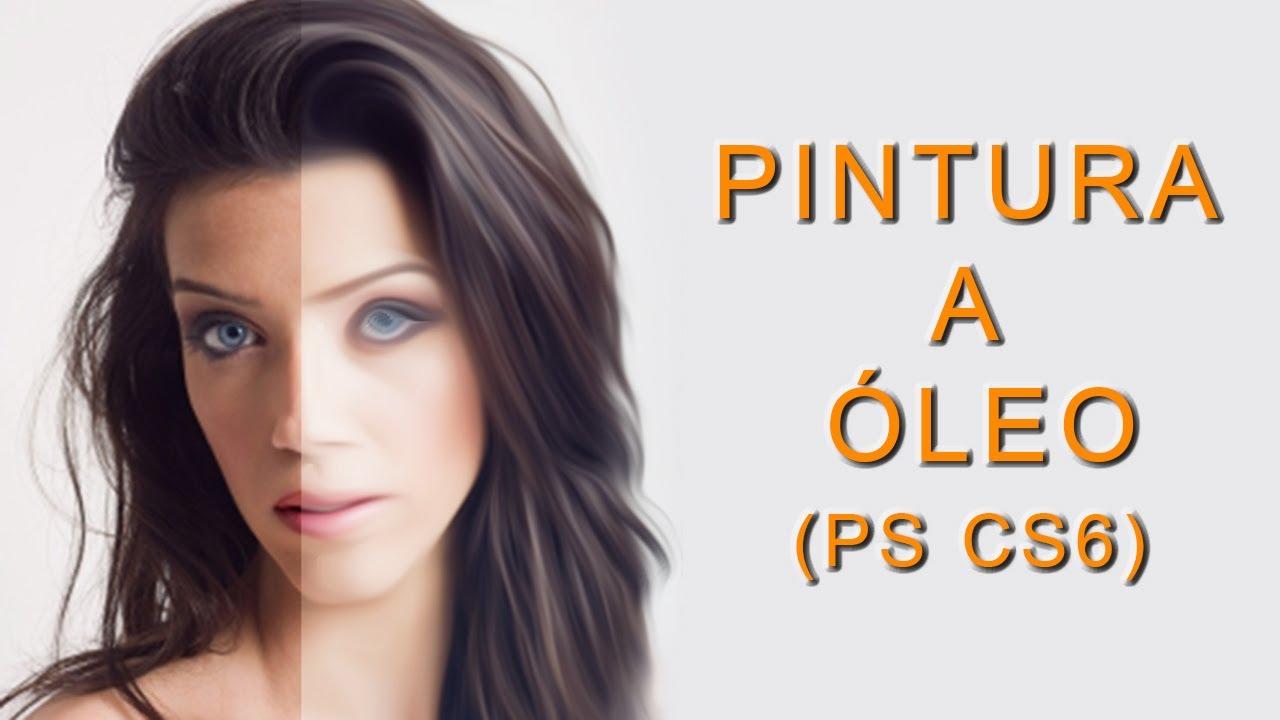 Efeito De Pintura A Oleo Photoshop Cs6 Youtube