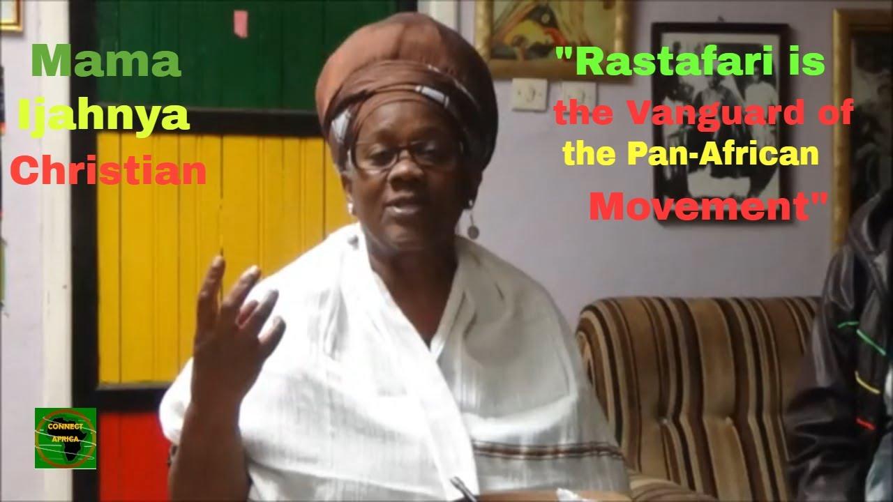 "Mama Ijahnya Christian: ""Rastafari is the Vanguard of the Pan ..."