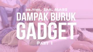 Cegah Dampak Buruk Gadget - dr tiwi, SpA, MARS (PART1) :