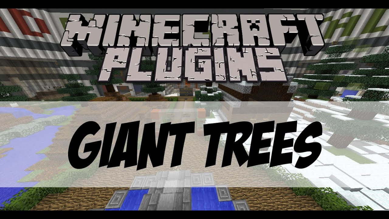 Overview - Giant Trees - Bukkit Plugins - Projects - Bukkit