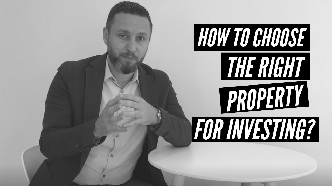 How to Choose the Right Property for Investing