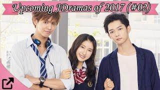 Top 10 Upcoming Japanese Dramas 2017 (#02)