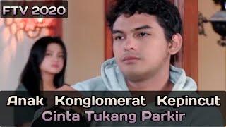 Download Mp3 Anak Konglomerat Kepincut Cinta Tukang Parkir | Ftv Ridwan Ghani