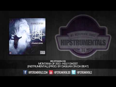 Montana of 300 - Holy Ghost [Instrumental] (Prod. By Daquan On Da Beat) + DOWNLOAD LINK