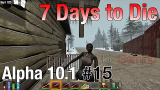 Walking through the woods... part 2 - Ep. 15 - 7 Days to Die alpha 10.1 Let