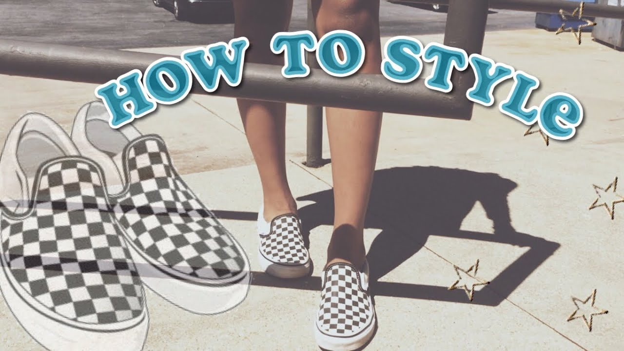 185eb32635466 how i style my checkered vans - YouTube