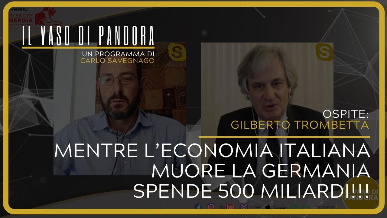 Mentre l'economia italiana muore la Germania spende 500 miliardi!!! - Gilberto Trombetta