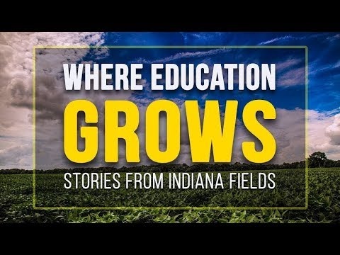 Where Education Grows | Stories from Indiana Fields