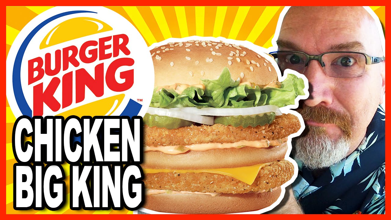 Burger King ♥ Chicken Big King Review
