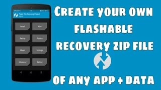 Create your own flashable recovery zip file of any android app + data !