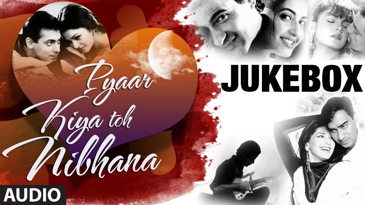 """Pyar Kiya Toh Nibhana """"Bollywood Romantic Songs"""" Jukebox"""
