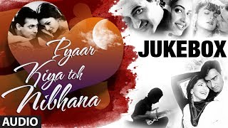 "Pyar Kiya Toh Nibhana ""Bollywood Romantic Songs"" Jukebox 