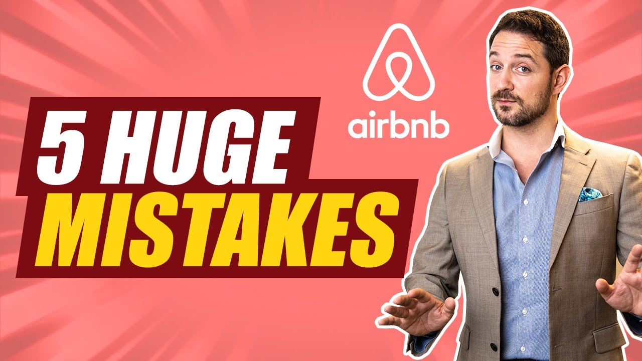 My 5 Biggest Mistakes Growing An Airbnb Business