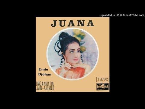 Ernie Djohan ~ Juana (A. Rijanto)