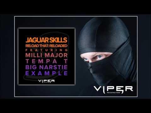 Jaguar Skills - Reload That: Reloaded (feat. Milli Major, Tempa T, Big Narstie, Example)