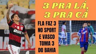 Flamengo faz 3 a 0 no Sport e vence a 4ª em 5 jogos. Bahia meteu 3 a 0 no Vasco, que não ganha há 6