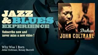 John Coltrane, Kenny Burrell - Why Was I Born - JazzAndBluesExperience