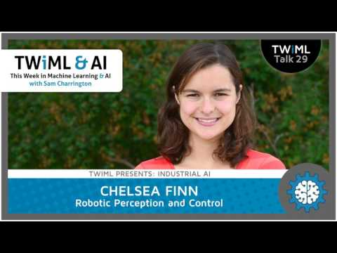 Chelsea Finn Interview - Robotic Perception and Control