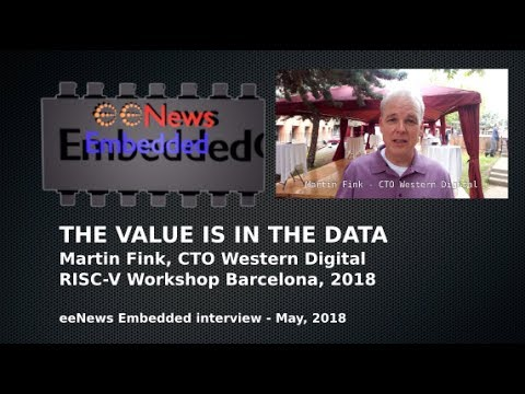 THE VALUE IS IN THE DATA | RISC-V Workshop - Interview with Martin Fink, CTO Western Digital