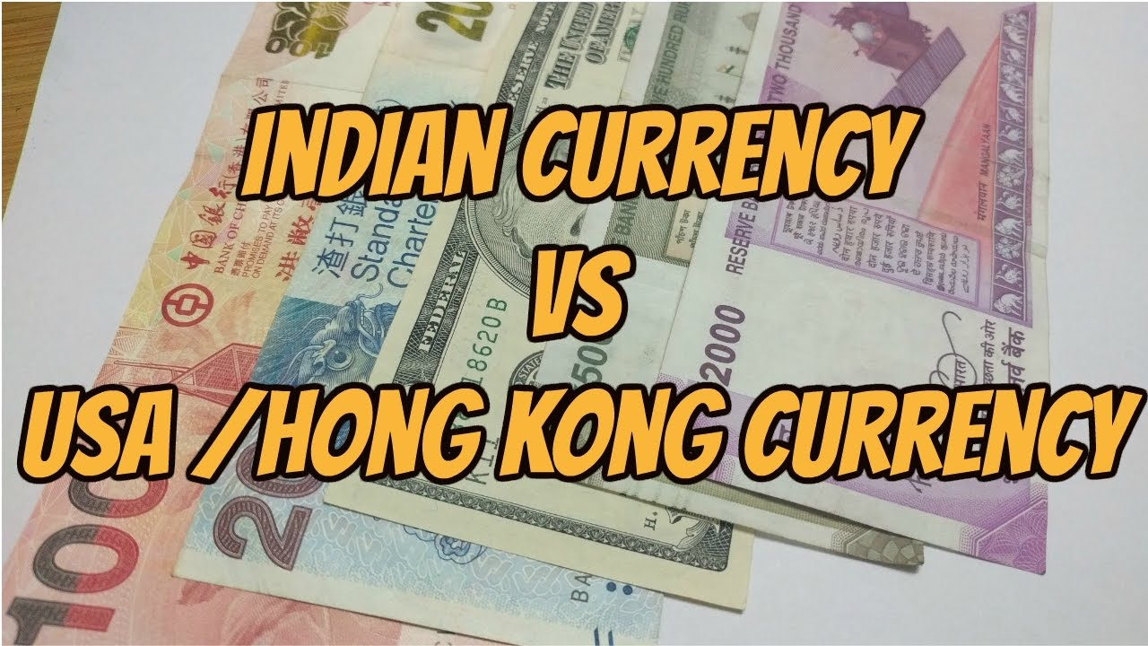 Indian Currency Comparison With Us Dollar And Hong Kong