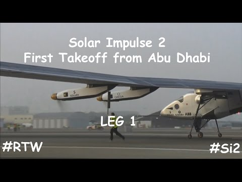 Solar Impulse 2 First Takeoff from Abu Dhabi