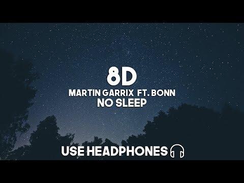 Martin Garrix Ft. Bonn - No Sleep (8D Audio)