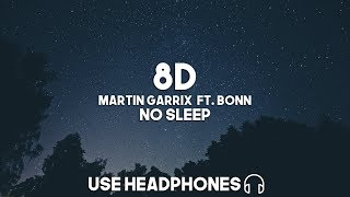 Martin Garrix ft. Bonn - No Sleep (8D Audio)
