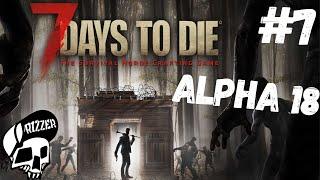 HORDA ATAKUJE w 7 Days to Die PL #7 | Dzień 7 | Alpha 18 | Rizzer survival