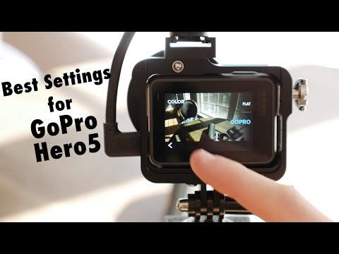 What are the best settings for the GoPro Hero5?