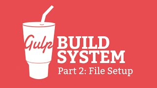 Gulp.js Build System #2 - Setup