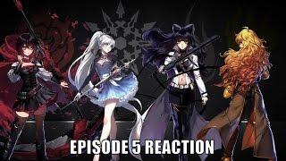 RWBY Volume 4 Episode 5 Reaction