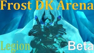 Legion Beta Frost DK PvP - 2v2 and 3v3 - with Randoms