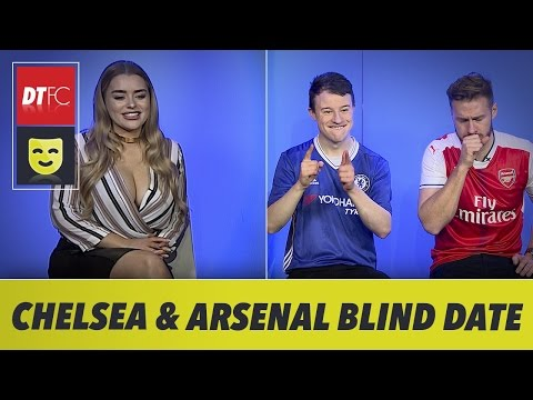 If Chelsea and Arsenal went on Blind Date