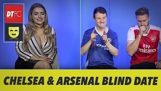 BLIND DATE - ARSENAL AND CHELSEA EDITION - EPISODE 1